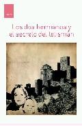 Portada de LOS DOS HERMANOS Y EL SECRETO DEL TALISMAN