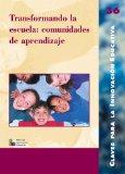 Portada de TRANSFORMANDO LA ESCUELA: COMUNIDADES DE APRENDIZAJE. CLAVES PARALA INNOVACION EDUCATIVA