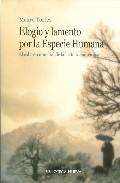 Portada de ELOGIO Y LAMENTO POR LA ESPECIE HUMANA: EL COLAPSO MUNDIAL DE LA HISTORIA MASCULINA