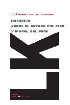 Portada de BOSQUEJO SOBRE EL ESTADO POLÍTICO Y MORAL DEL PERÚ (EBOOK)