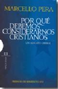 Portada de POR QUE DEBEMOS CONSIDERARNOS CRISTIANOS: UN ALEGATO LIBERAL