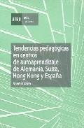 Portada de TENDENCIAS PEDAGOGICAS EN CENTROS DE AUTOAPRENDIZAJE DE ALEMANIA,SUIZA, HONG KONG Y ESPAÑA