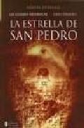 Portada de LA ESTRELLA DE SAN PEDRO: LAS GUERRAS MESIANICAS. LIBRO I