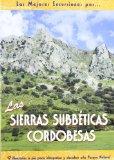 Portada de LAS MEJORES EXCURSIONES POR LAS SIERRAS SUBBETICAS CORDOBESAS: 17ITINERARIOS A PIE PARA INTERPRETAR Y DESCUBRIR ESTE PARQUE NATURAL