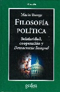 Portada de FILOSOFÍA POLÍTICA: SOLIDARIDAD, COOPERACIÓN Y DEMOCRACIA INTEGRAL