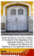 Portada de UNIVERSAL HISTORY, FROM THE CREATION OF THE WORLD TO THE BEGINNING OF THE EIGHTEENTH CENTURY.: FROM