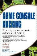 Portada de GAME CONSOLE HACKING: XBOX, PLAYSTATION, NINTENDO, GAMA BOY, ATARI AND SEGA