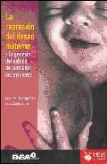 Portada de LA REPRESION DEL DESEO MATERNO Y LA GENESIS DEL ESTADO DE SUMISION INCONSCIENTE