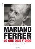 Portada de MARIANO FERRER-LO QUE DIJE Y DIGO