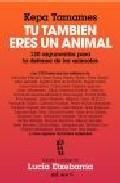 Portada de TU TAMBIEN ERES UN ANIMAL