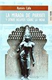 Portada de LA MIRADA DE PARVATHI: Y OTROS RELATOS SOBRE LA INDIA