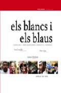 Portada de ELS BLANCS I ELS BLAUS   GRANOLLERS FESTA MAJOR ENTRE TRADICIO I INNOVACIO