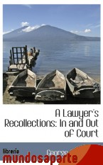 Portada de A LAWYER`S RECOLLECTIONS: IN AND OUT OF COURT