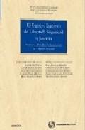 Portada de EL ESPACIO EUROPEO DE LIBERTAD, SEGURIDAD Y JUSTICIA