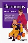 Portada de HERMANOS: GUIA PRACTICA PARA EDUCAR LAS RELACIONES AFECTIVAS INFANTILES