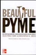 Portada de BEAUTIFUL PYME: IDEAS PRACTICAS DE MARKETING Y COMUNICACION PARA PEQUEÑAS Y MEDIANAS EMPRESAS