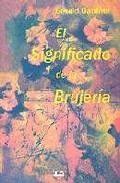 Portada de EL SIGNIFICADO DE LA BRUJERIA