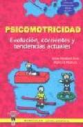 Portada de PSICOMOTRICIDAD: EVOLUCION, CORRIENTES Y TENDENCIAS ACTUALES