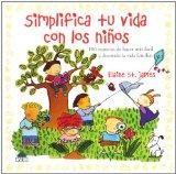 Portada de SIMPLIFICA TU VIDA CON LOS NIÑOS : 100 MANERAS DE HACER MAS FACILY DIVERTIDA LA VIDA FAMILIAR