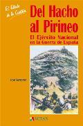 Portada de DEL HACHO AL PIRINEO: EL EJERCITO NACIONAL EN LA GUERRA DE ESPAÑA