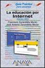Portada de LA EDUCACION POR INTERNET. EDICION 2003