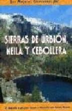 Portada de LAS MEJORES EXCURSIONES POR SIERRAS DE URBION, NEILA Y CEBOLLERA:25 ITINERARIOS A PIE PARA CONOCER E INTERPRETAR ESTE ESPACIO NATURAL