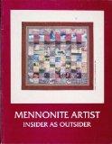 Portada de MENNONITE ARTIST : THE INSIDER AS OUTSIDER : AN EXHIBITION OF VISUAL ART BY ARTITS OF MENNONITE HERITAGE