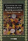 Portada de CUENTOS DE LOS ABORIGENES AUSTRALIANOS: VISIONES, MITOS Y LEYENDAS DE LA ERA DEL SUEÑO