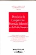 Portada de DERECHO DE LA COMPETENCIA Y PROPIEDAD INDUSTRIAL EN LA UNION EUROPEA