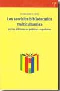 Portada de LOS SERVICIOS BIBLIOTECARIOS MULTICULTURALES EN LAS BIBLIOTECAS PUBLICAS ESPAÑOLAS