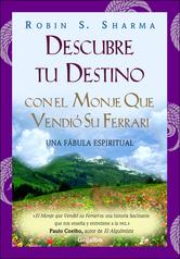 Portada de DESCUBRE TU DESTINO CON EL MONJE QUE VENDIÓ SU FERRARI