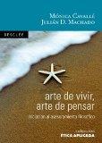 Portada de ARTE DE VIVIR, ARTE DE PENSAR. INICIACION AL ASESORAMIENTO FILOSOFICO