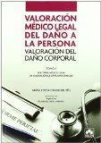 Portada de VALORACION MEDICO LEGAL DEL DAÑO A LA PERSONA: VALORACION DEL DAÑO CORPORAL. TOMO II: DOCTRINA MEDICO LEGAL DE VALORACION DE DAÑOS PERSONALES