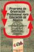 Portada de POPEA: PROGRAMA DE ORIENTACION PARA EDUCACION DE ADULTOS: CUADERNO DEL ALUMNO/A DE APLICACION EN FORMACION DE BASE EDUCACION SECUNDARIA
