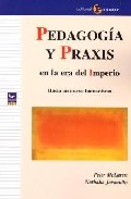 Portada de PEDAGOGIA Y PRAXIS EN LA ERA DEL IMPERIO: HACIA UN NUEVO HUMANISMO