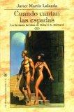 Portada de CUANDO CANTAN LAS ESPADAS: LA FANTASIA HEROICA DE ROBERT E. HOWARD