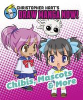 Portada de CHIBIS, MASCOTS, AND MORE: CHRISTOPHER HART'S DRAW MANGA NOW!
