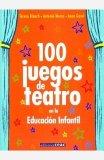 Portada de 100 JUEGOS DE TEATRO EN LA EDUCACION INFANTIL