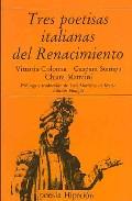 Portada de TRES POETISAS ITALIANAS RENACIMIENTO: COLONNA, STAMPA, MATRAIANI