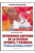 Portada de ACTIVIDADES LECTORAS EN LA ESCUELA INFANTIL Y PRIMARIA: GUIA PARALA ORGANIZACION Y EL DESARROLLO DE PROGRAMAS DE ANIMACION LECTORA