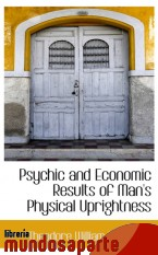 Portada de PSYCHIC AND ECONOMIC RESULTS OF MAN`S PHYSICAL UPRIGHTNESS
