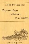 Portada de HAY UN CIEGO BAILANDO EN EL ANDEN