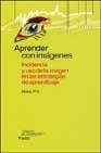 Portada de APRENDER CON IMAGENES: INCIDENCIA Y USO DE LA IMAGEN EN LAS ESTRATEGIAS DE APRENDIZAJE
