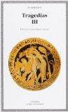 Portada de TRAGEDIAS III: HELENA; LAS FENICIAS; ORESTES; LAS BACANTES; IFIGENIA EN AULIDE; RESO