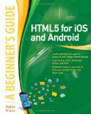 Portada de HTML5 FOR IOS AND ANDROID: A BEGINNERS GUIDE (BEGINNER'S GUIDES)