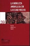 Portada de LA NOBLEZA ANDALUZA EN LA EDAD MEDIA