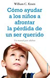 Portada de COMO AYUDAR A LOS NIÑOS A AFRONTAR LA PERDIDA DE UN SER QUERIDO: UN MANUAL PARA ADULTOS