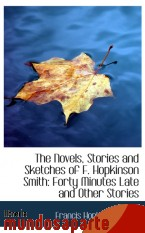 Portada de THE NOVELS, STORIES AND SKETCHES OF F. HOPKINSON SMITH: FORTY MINUTES LATE AND OTHER STORIES
