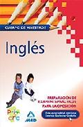 Portada de CUERPO DE MAESTROS: INGLES: PREPARACION DE EXAMENES PRACTICOS PARA LA OPOSICION