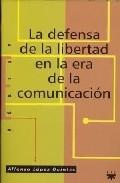 Portada de LA DEFENSA DE LA LIBERTAD EN LA ERA DE LA COMUNICACION
